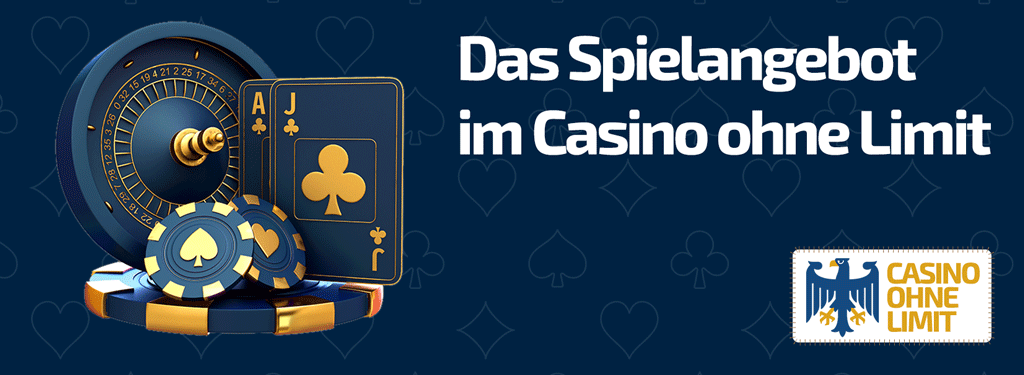 Das Spielangebot im Casino ohne Limit